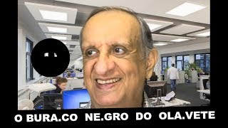 O BURA.CO  NE.GRO  DO  OLA.VETE