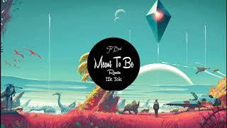 Download Lagu Meant To Be Remix | Tik Tok |抖音 Douyin | Bài hát hot Tik Tok Trung Quốc. mp3