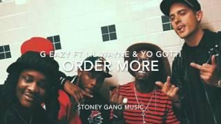 Order More - G Eazy Ft Lil Wayne & Yo Gotti