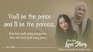 LOVE STORY - Taylor Swift Cover By Eltasya Natasha & Indah Aqila ( Lyrics & Terjemahan )