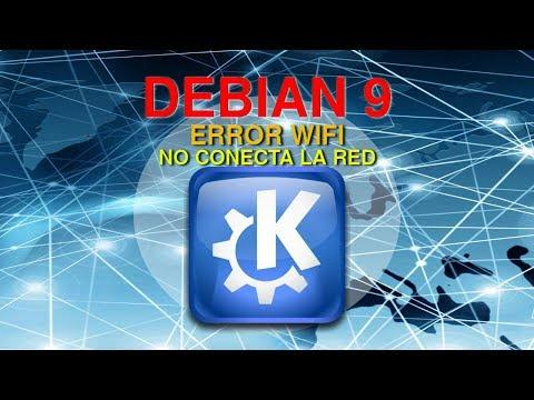 Debian 9.0 Error con KDE - Escanea WIFI pero no conecta