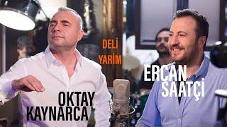 Oktay Kaynarca & Ercan Saatçi - Deli Yarim