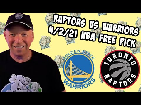 Toronto Raptors vs Golden State Warriors 4/2/21 Free NBA Pick and Prediction NBA Betting Tips