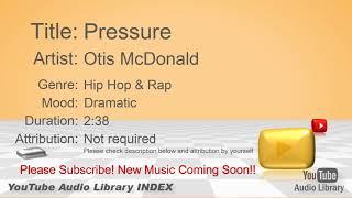 New Free Music 2018 Pressure Otis McDonald Hip Hop & Rap Dramatic YouTube Audio Library BGM