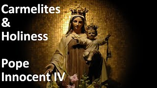 Carmelites and Holiness | Pope Innocent IV