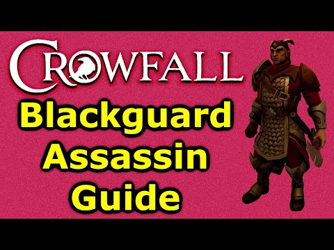 Crowfall Blackguard Assassin Guide - Theorycrafting