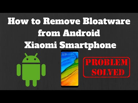 How To Remove Bloatware From Android Xiaomi Smartphone