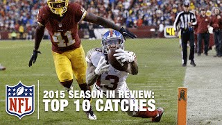 Top 10 Catches (2015 Regular Season) | NFL