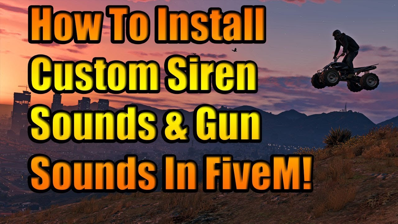 Guide] How To Install Custom Sirens & Gun Sounds In FiveM!