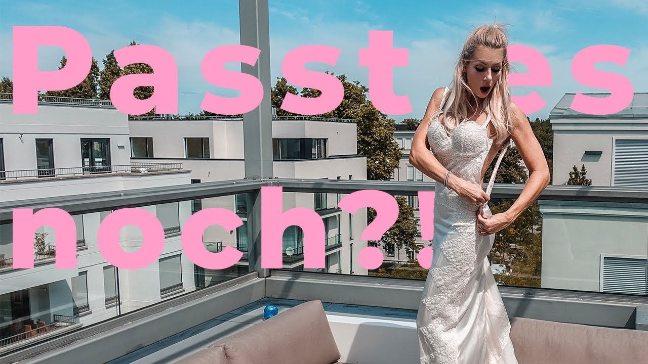 Mein Hochzeitskleid Passt Es Noch Youtube