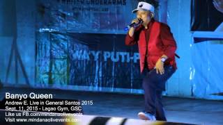 Andrew E Live in Gensan 2015 - Banyo Queen