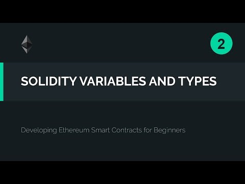 02. Solidity Variables and Types (Smart Contract Tutorial)
