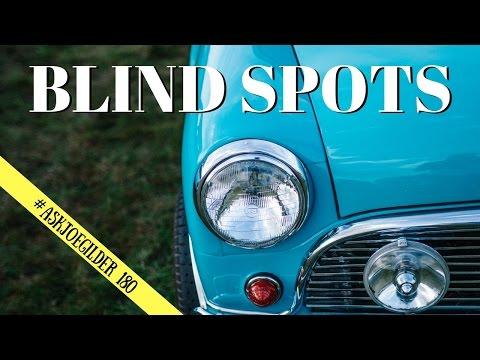 Blind Spots | #AskJoeGilder 180