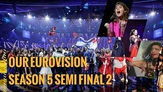 OUR EUROVISION SEASON 5: SEMI FINAL 2 (24H TO VOTE)