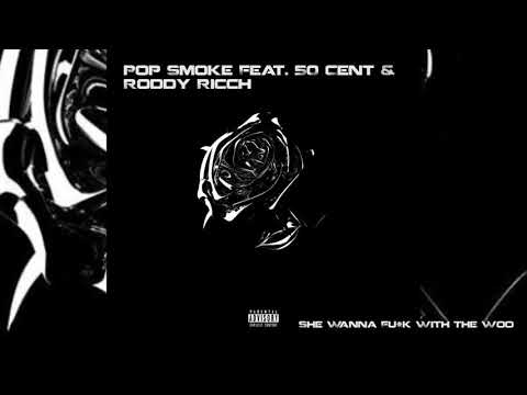 "Pop Smoke Feat. 50 Cent & Roddy Ricch – ""She Wanna F**k With The Woo"" (Audio)"