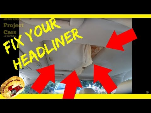 HOW To Repair a SAGGING HEADLINER….DO IT YOURSELF