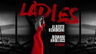 Alberto Remondini & Giovanni Angelucci - Ladies (Radio Edit)
