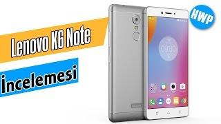 Lenovo K6 Note İncelemesi