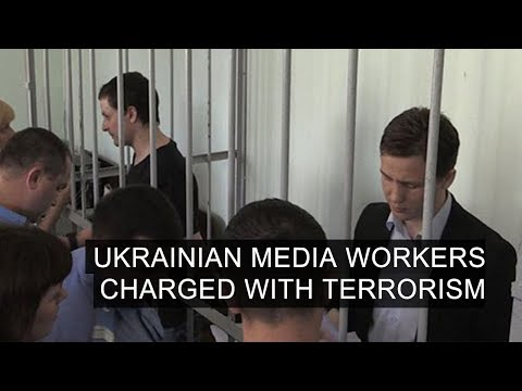 Ukrainian Media Workers Charged With Terrorism