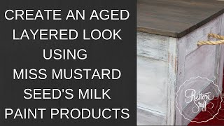Using Miss Mustard Seed's Milk Paint to create an Aged Layered Patina