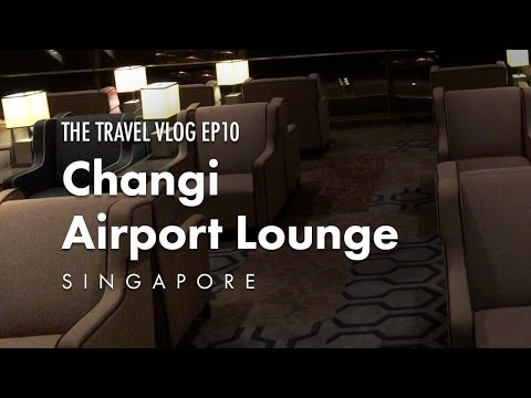 Changi Airport Lounge - Singapore // The Travel Vlog - Ep 10