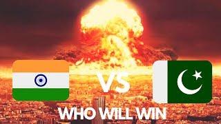 भारत पाकिस्तान का युद्ध हुआ तो कौन जीतेगा ? - INDIA VS PAKISTAN - WHO WILL WIN ?