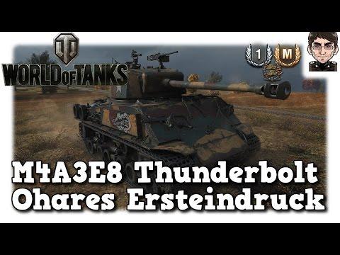 World of Tanks - M4A3E8 Thunderbolt VII, Ohares Ersteindruck [deutsch | gameplay]