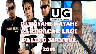 DJ WAYAHE WAYAHE (CARI PACAR LAGI) REMIX TERBARU 2019 BASS PALING MANTUL