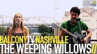 THE WEEPING WILLOWS - RIVER OF GOLD (BalconyTV)