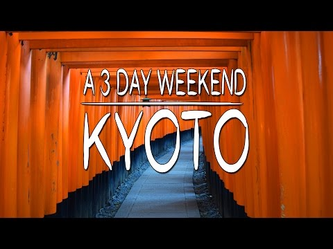 A 3 Day Weekend in Kyoto