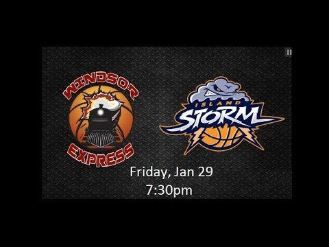 Windsor Express vs Island Storm - January 29, 2016 7:30pm