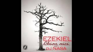 EZEKIEL feat. DJ Nasa - Chiar Aici