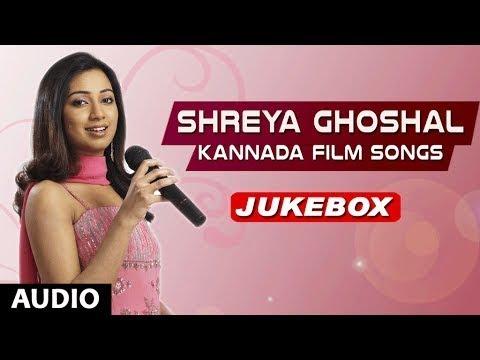 Shreya Goshal Kannada Film Songs | Shreya Goshal Kannada Hit Songs | Shreya Ghoshal Songs