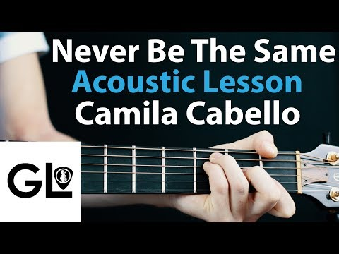 Camila Cabello - Never Be the Same: Acoustic guitar Lesson🎸