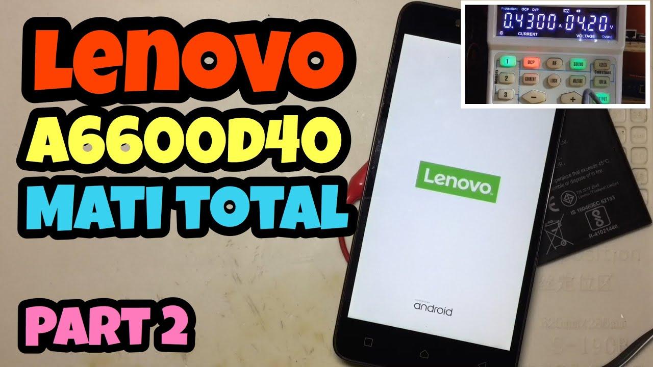 Cara Memperbaiki Lenovo A6600 Plus (A6600d40) Mati Total (Matot) // Step by Step Sampai DONE (Part2)