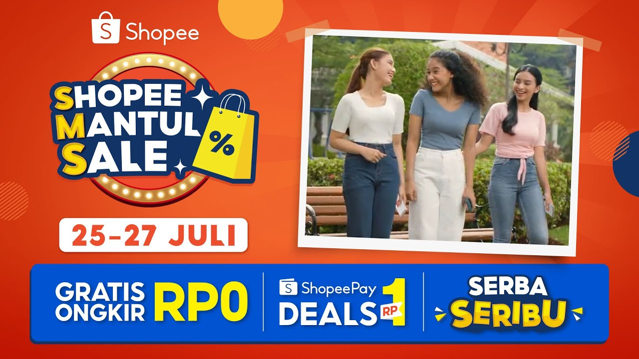 Gratis Ongkir Rp0, ShopeePay Deals Rp1, & Serba Seribu | Shopee Mantul Sale (25-27 Juli)