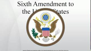 Sixth Amendment to the United States Constitution
