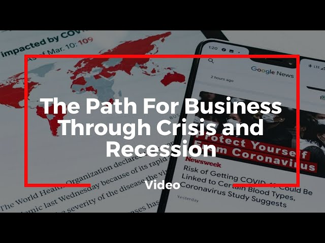 The Path For Business Through Crisis and Recession