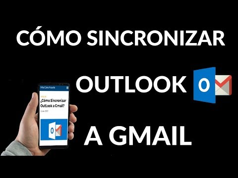 ¿Cómo Sincronizar Outlook a Gmail?