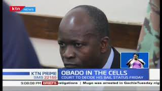 Governor Obado to spend second night in police cell, to know his bail status Friday