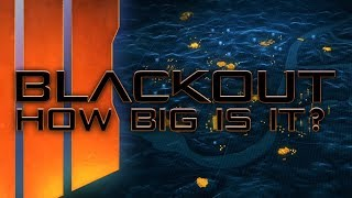 HOW BIG IS THE BLACK OUT MAP IN BLACK OPS 4 BATTLE ROYALE MODE??