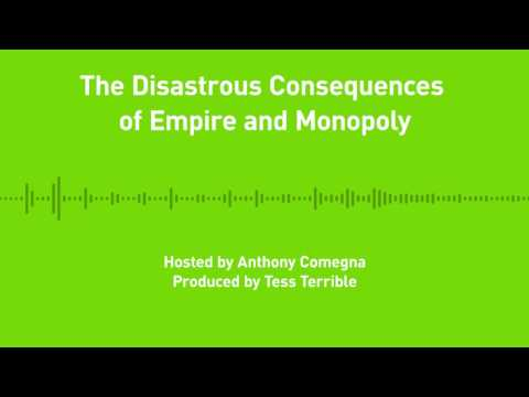 Liberty Chronicles, Ep. 7: The Disastrous Consequences of Empire and Monopoly