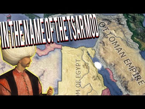 MAKE THE OTTOMAN EMPIRE GREAT AGAIN! IN THE NAME OF THE TSAR MOD IN HEARTS OF IRON 4 HOI4 MOD