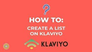 So Erstellen Sie eine Liste auf Klaviyo - E-commerce-Tutorials