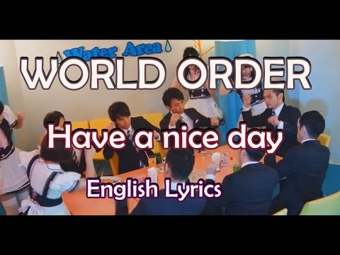 WORLD ORDER - Have a nice day (ENGLISH LYRICS)