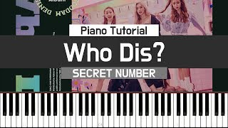 Who Dis? (후 디스?) - SECRET NUMBER (시크릿넘버) Piano Tutorial