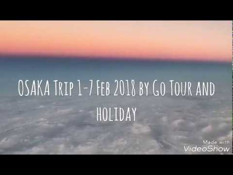 Osaka Trip 1-7 February 2018 Go Tours and Holiday x Muchang Travel and Tours