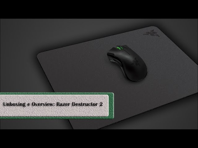 Unboxing e Overview - Mousepad Razer Destructor 2