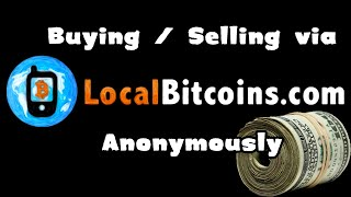 Buying and selling through Localbitcoins anonymously using cash - A Tutorial