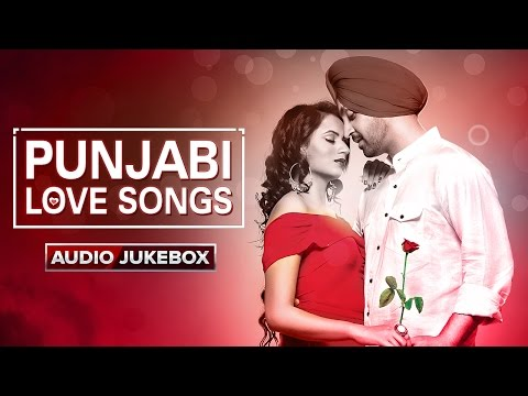 Punjabi Love Songs | Audio Jukebox